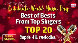 BEST OF BESTES FROM TOP SINGERS   TOP 20 All Time Hits   World Music Day   Malayalam Film Songs
