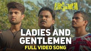 Ladies and Gentlemen Full Song | Taxiwaala Songs | Vijay Deverakonda, Priyanka Jawalkar