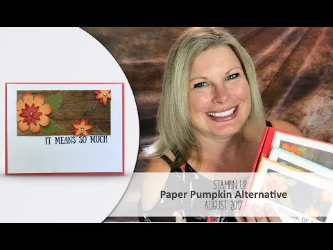 August 2017 Paper Pumpkin card kit Giveaway, & Alternate Project featuring Stampin Up
