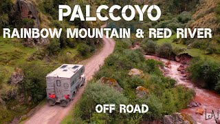 PALCCOYO Rainbow Mountain and RED RIVER with a TRUCK CAMPER // Off Road Life 5300m