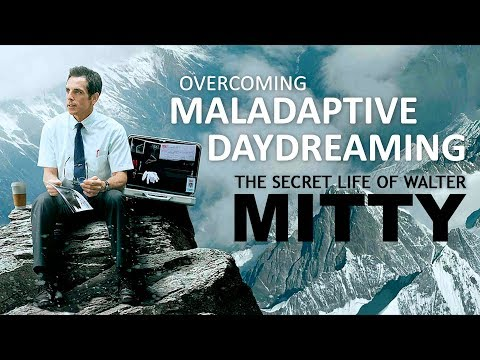 The Secret Life of Walter Mitty | Overcoming Maladaptive Daydreaming