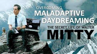 The Secret Life of Walter Mitty | Overcoming Maladaptive Daydreaming