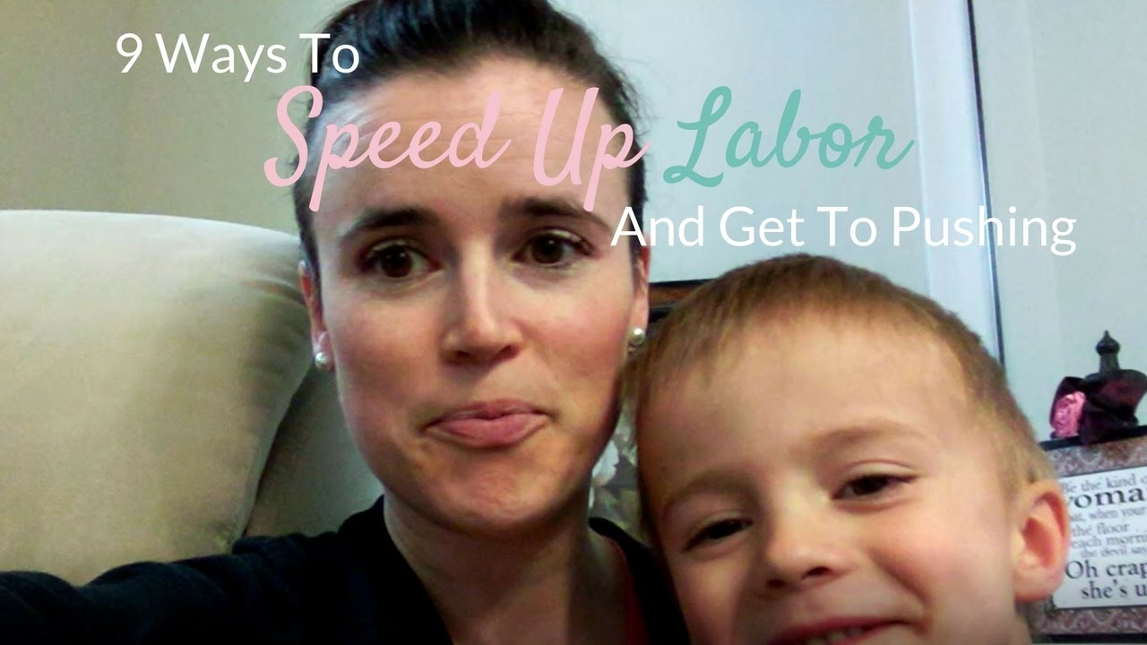 9 Ways To Speed Up Labor And Get To Pushing