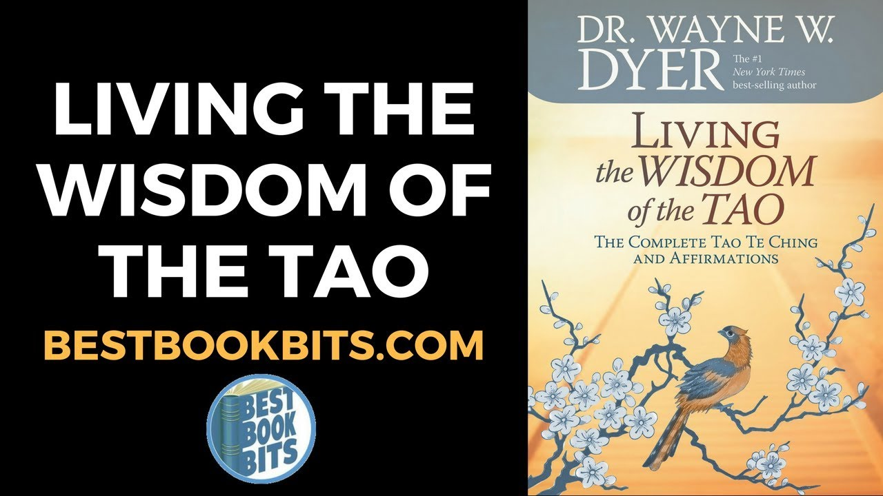 Wayne Dyer: Living the Wisdom of the Tao Book Summary