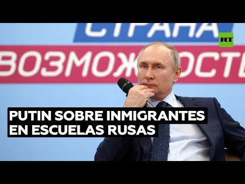 """""""Que no nos pase lo que a Europa y EE.UU."""": Putin sobre escuelas e inmigración"""