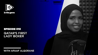 EP10: Qatar's First Lady Boxer