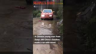 A Chinese young man from Zunyi, SW China's Guizhou province, made a car with wood in two months