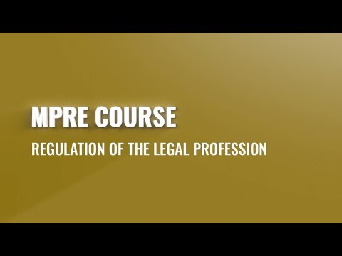 MPRE Course #2: Regulation Of The Legal Profession