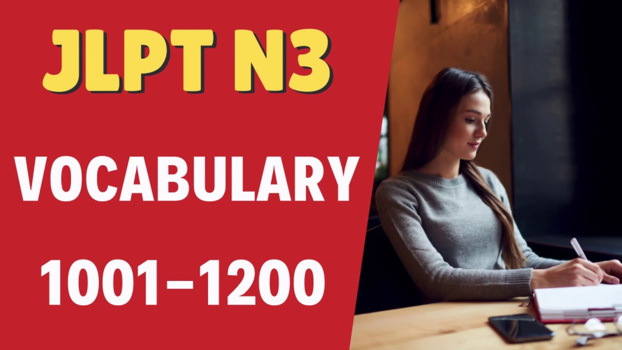 Download Learn JLPT N3 Vocabulary List 1001-1200  (Part 6 of 9)
