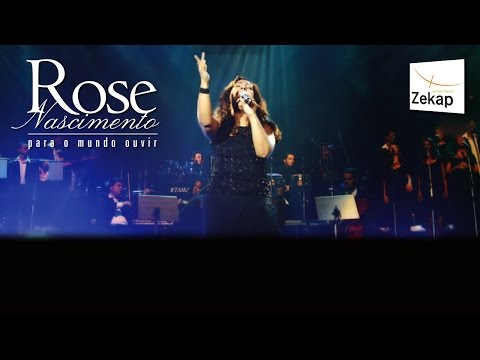 Rose Nascimento - Para o Mundo Ouvir DVD Completo  Zekap