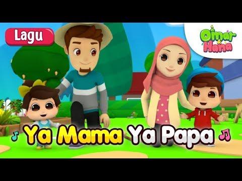 Omar & Hana | Lagu Kanak Kanak Islam | Ya Mama Ya Papa