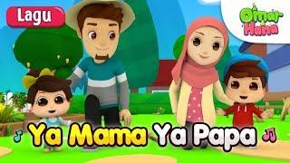 Omar & Hana   Lagu Kanak Kanak Islam   Ya Mama Ya Papa