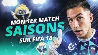 MON 1ER MATCH SAISONS SUR FIFA 18 !!