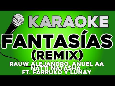 KARAOKE (Fantasías Remix – Rauw Alejandro, Anuel AA, Natti Natasha, Farruko, Lunay)