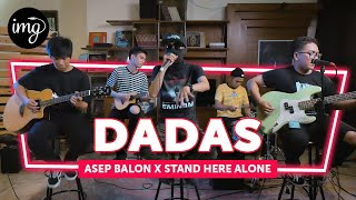 Download lagu Dadas - Asep Balon Ft. Stand Here Alone (Live Perform)