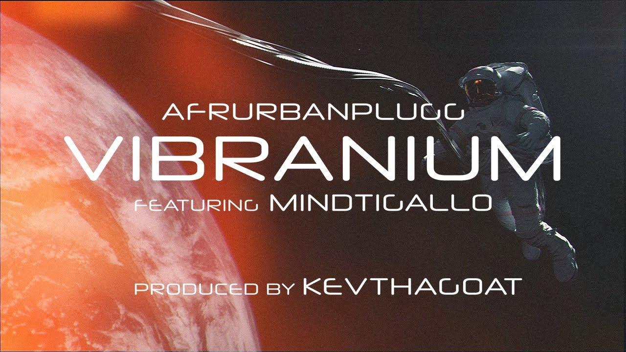 Download Afrourbanplugg - Vibranium (feat. Mindtigallo) [Lyric Video]