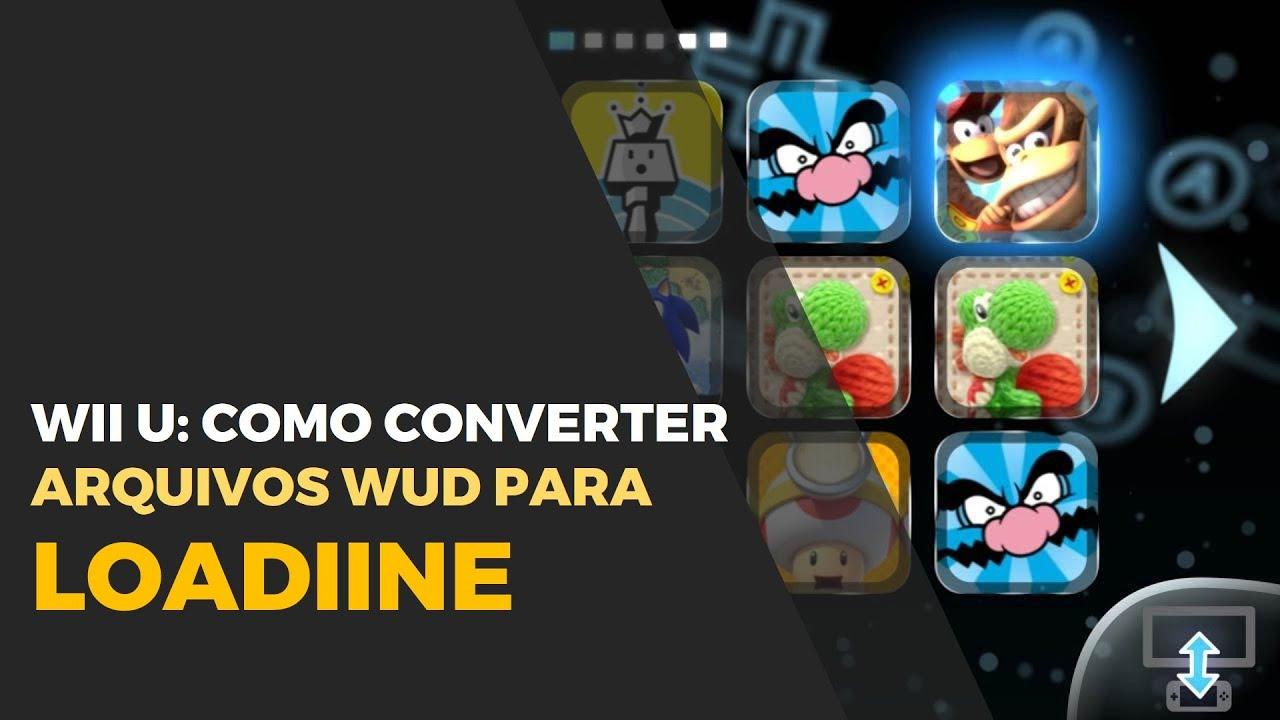 Tutorial WiiU: Como converter arquivos WUD para uso no Loadiine (Loadline)