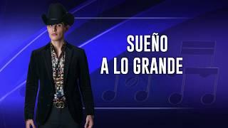 """Adriel Favela """"Sueño A Lo Grande"""" (Letra)"""