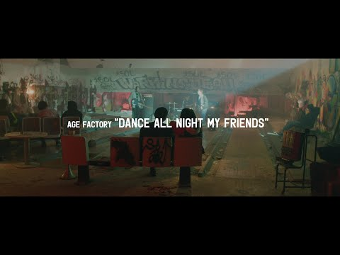 "Age Factory ""Dance all night my friends"" (Official Music Video)"