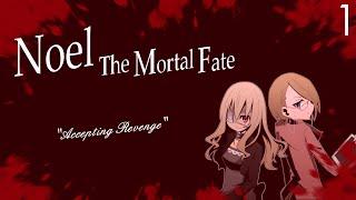 ACCEPTING REVENGE | Noel - The Mortal Fate: Season 2 - #5