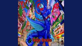 Tokyo Smoke (Unleash Dragon)