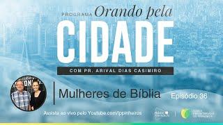 Mulheres da Bíblia   Orando pela Cidade