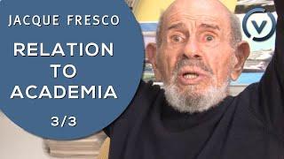 Jacque Fresco - Relation to Academia - Dec. 19, 2010 (3/3)