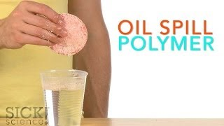 Oil Spill Polymer - Sick Science! #196