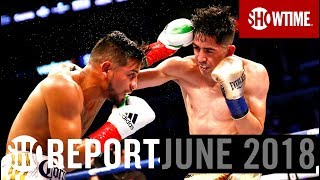 SHO REPORT: June 2018 | SHOWTIME Boxing