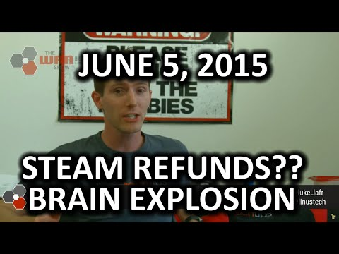 The WAN Show - STEAM Refunds?? Also Computex Happened! - June 5, 2015
