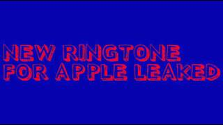 NEW RINGTONE FOR APPLE LEAKED