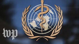 How Trump and the World Health Organization ended up on a collision course