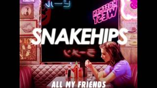 Snakehips Ft. Tinashe & Chance The Rapper 'all My Friends'