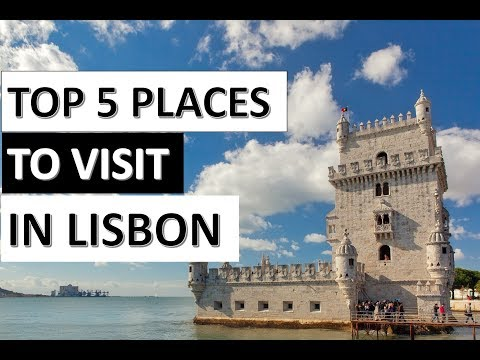 Top 5 Places to Visit in Lisbon