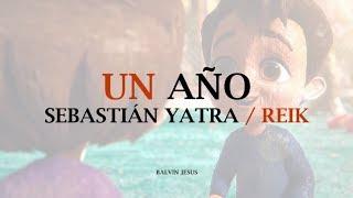 Un Año - Sebastián Yatra ft. Reik Letra Español