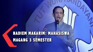 Nadiem Makarim: Mahasiswa Magang 3 Semester
