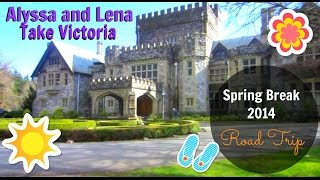 Spring Break Trip 2014 - Alyssa and Lena Take Victoria Thumbnail