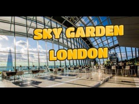 Sky Garden / London 2016 (HD)