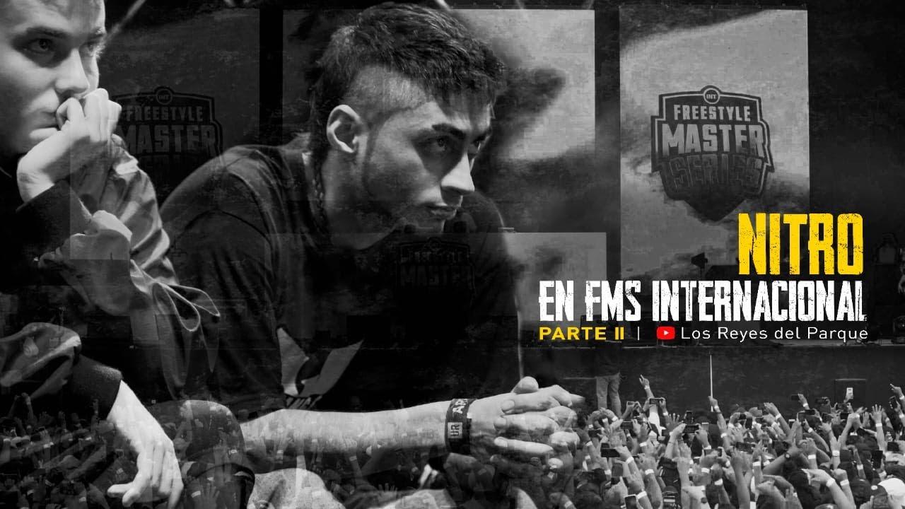 NITRO EN FMS INTERNACIONAL PARTE II - LOS REYES DEL PARQUE CAPÍTULO III