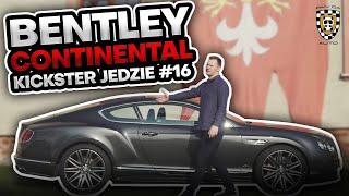 Bentley Continental - Kickster jedzie #24
