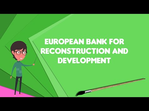 What is European Bank for Reconstruction and Development