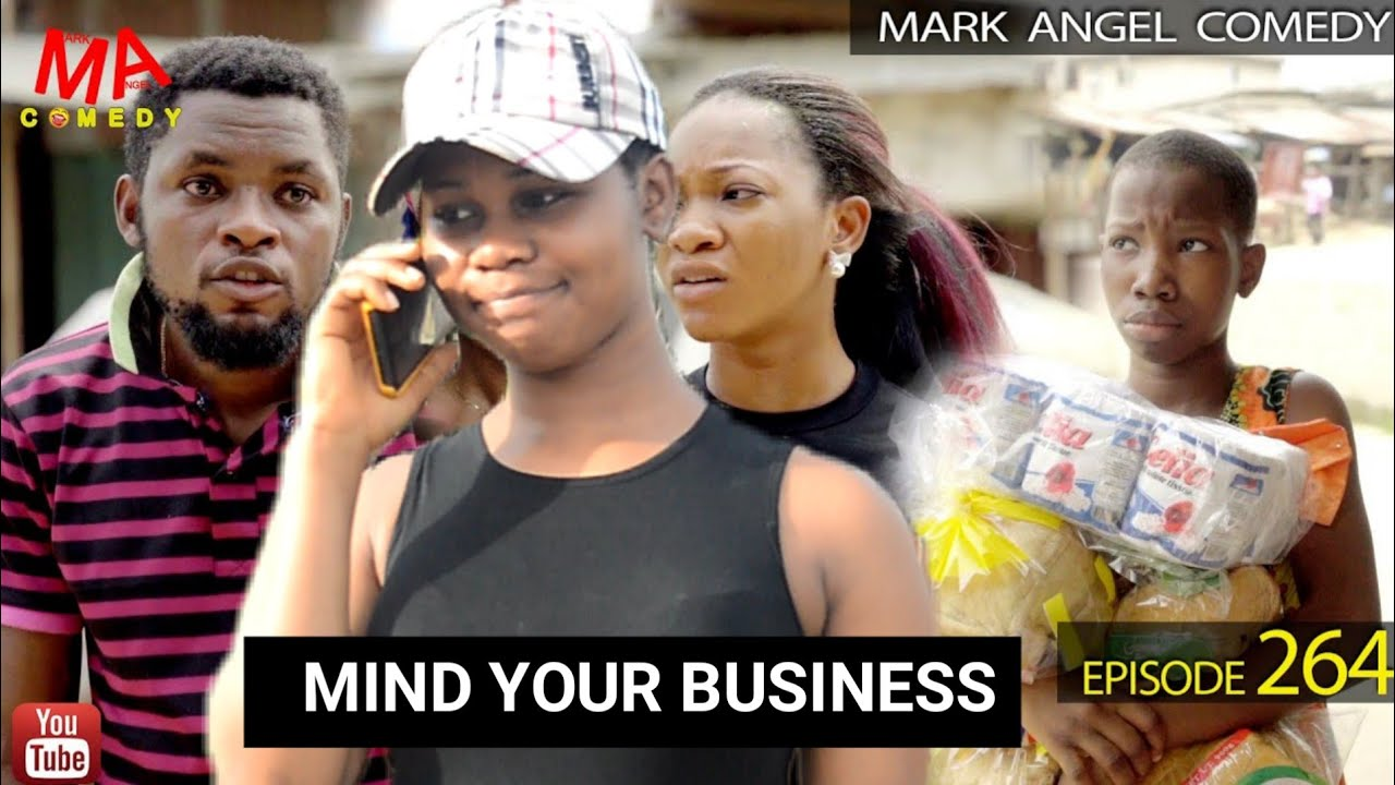 Download MIND YOUR BUSINESS (Mark Angel Comedy) (Episode 264)
