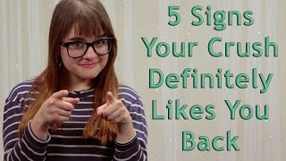5 Signs Your Crush Definitely Likes You Back