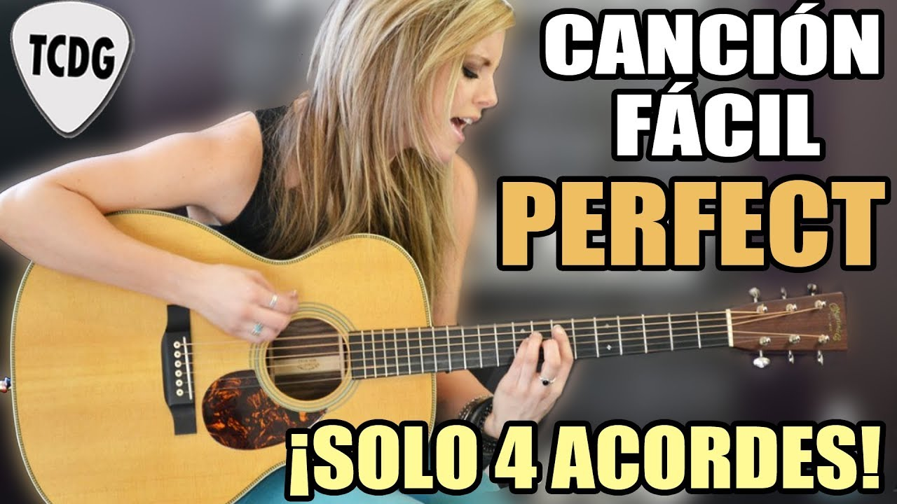 Canción Fácil En Guitarra Para Principiantes Solo 4 Acordes Perfect Ed Sheeran Youtube