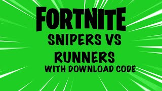 | Snipers Vs Runners | With Server/Download Code | Fortnite Creative |