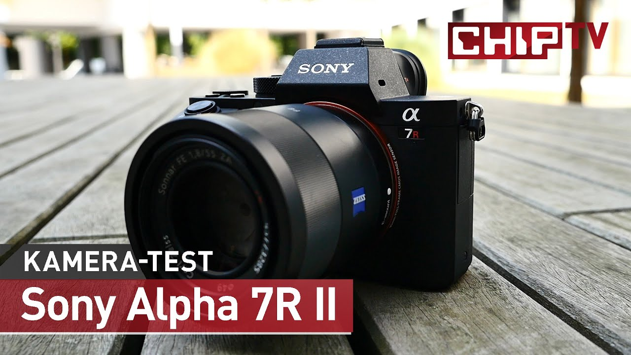 Sony Alpha 7R II - Vollformat-Kamera im Test | CHIP - YouTube
