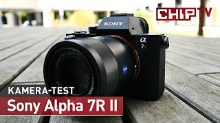 Sony Alpha 7R II - Vollformat-Kamera im Test | CHIP