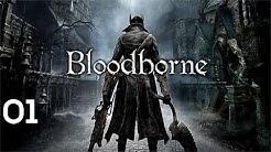 BLOODBORNE #01 - Der Anfang / Erste Schritte [HD+] | Let's Play Bloodborne