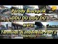 Parody Blackpink - DDU DU DDU DU Versi Terminal di Indonesia Part 2