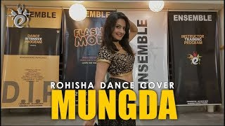 MUNGDA DANCE COVER | ROHISHA CHOREOGRAPHY | Total Dhamaal | Sonakshi Sinha | Ajay Devgn | ENSEMBLE